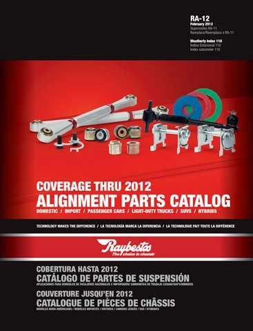 Coverage through 2012 in Raybestos Alignment Parts Catalog